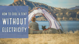 cool a tent without electricity