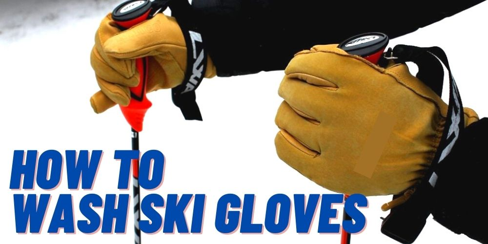 how to wash ski gloves