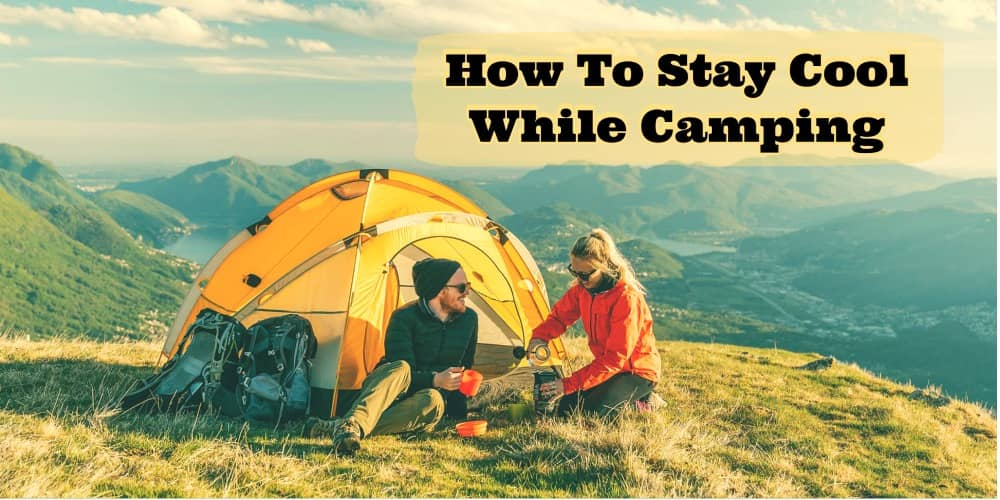 how to stay cool while camping