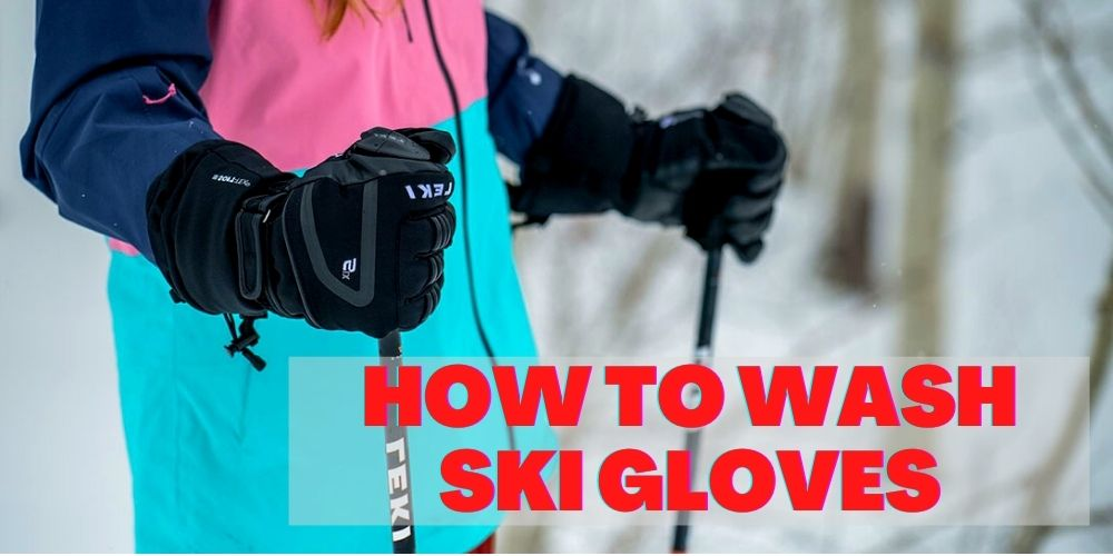 how to wash ski gloves in 2021