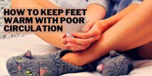 keeping feet warm with poor circulation