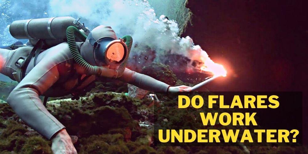 do flares work underwater