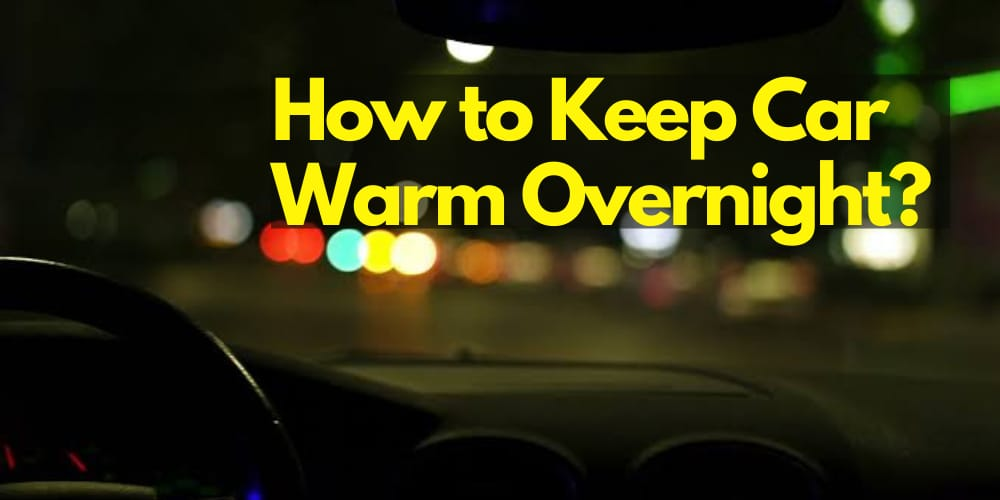 how to keep car warm overnight