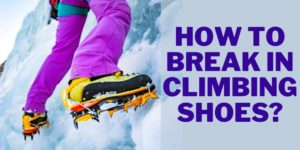 how to break in new climbing shoes