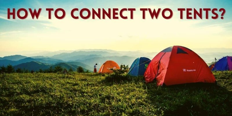 How-to-Connect-Two-Tents-Together